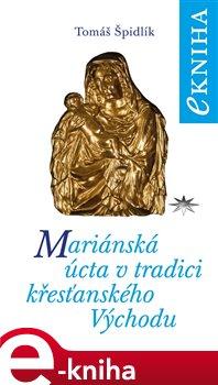 Obálka titulu Mariánská úcta v tradici křesťanského Východu