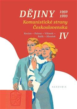 Obálka titulu Dějiny Komunistické strany Československa IV. 1969-1993