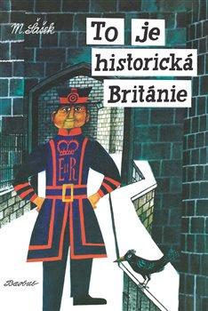 Obálka titulu To je historická Británie