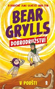 Obálka titulu Bear Grylls 2:  Dobrodružství v poušti
