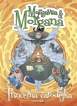 Obálka titulu Morgavsa a Morgana - Princezna čarodějka