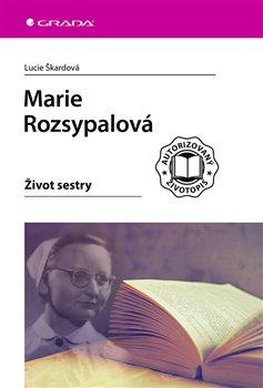 Obálka titulu Marie Rozsypalová - Život sestry
