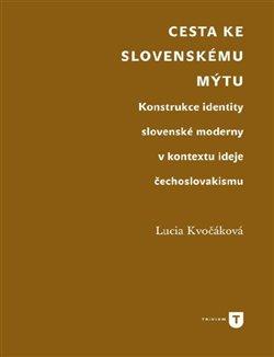 Obálka titulu Cesta ke slovenskému mýtu