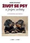 Obálka knihy Život se psy a jinými zvířaty