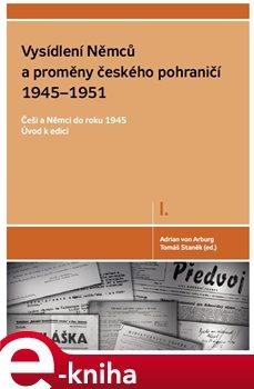 Obálka titulu Vysídlení Němců a proměny českého pohraničí 1945–1951