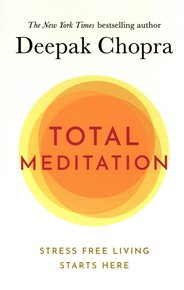 Total Meditation: Practices in Living the Awakened Life