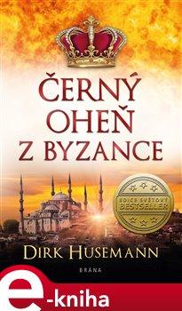 Obálka titulu Černý oheň z Byzance