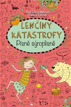 Obálka titulu Lenčiny katastrofy -  Písně sýroplísně