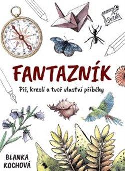 Obálka titulu Fantazník – Piš, kresli a tvoř vlastní příběhy