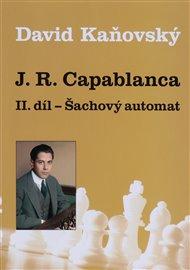 J. R. Capablanca - Šachový automat - II. díl