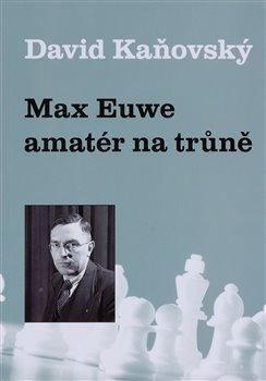 Max Euwe - amatér na trůně