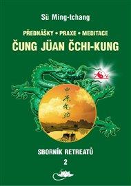 Sborník retreatů 2 - Čung-jüan čchi-kung