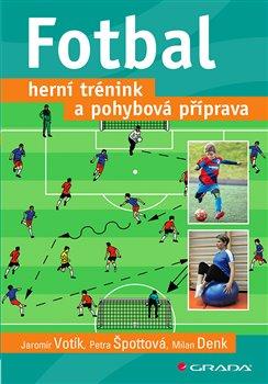 Obálka titulu Fotbal – herní trénink a pohybová příprava