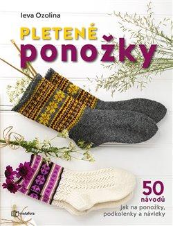 Pletené ponožky. 50 návodů jak na ponožky, podkolenky a návleky - Ieva Ozolina