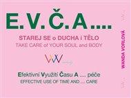 E.V.Č.A.... Starej se o ducha a tělo