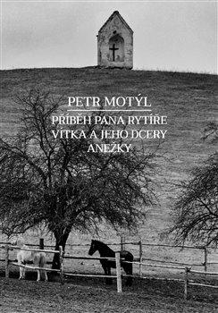 Obálka titulu Příběh pana rytíře Vítka a jeho dcery Anežky