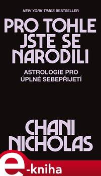 Obálka titulu Pro tohle jste se narodili - Astrologie pro úplné sebepřijetí
