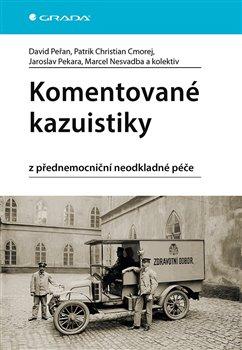 Obálka titulu Komentované kazuistiky z přednemocniční neodkladné péče