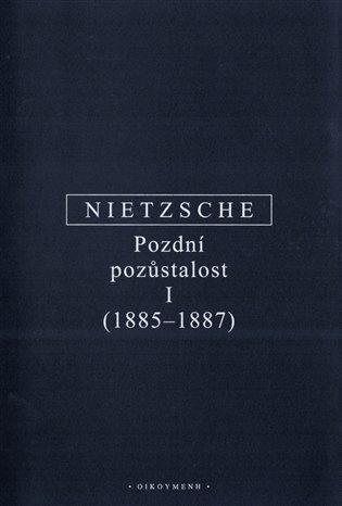 POZDNÍ POZŮSTALOST I (1885-1887)