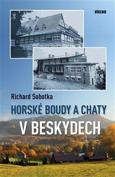 Obálka titulu Horské boudy a chaty v Beskydech