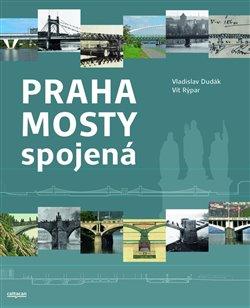Obálka titulu Praha mosty spojená