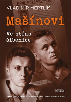 Obálka titulu Mašínovi – Ve stínu šibenice