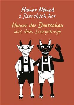 Obálka titulu Humor Němců z Jizerských hor / Humor der Deutschen aus dem Isergebirge