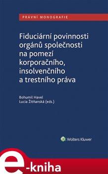 Fiduciární povinnosti orgánů společnosti na pomezí korporačního, insolvenčního a trestního práva