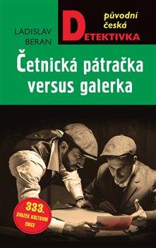 Obálka titulu Četnická pátračka versus galerka