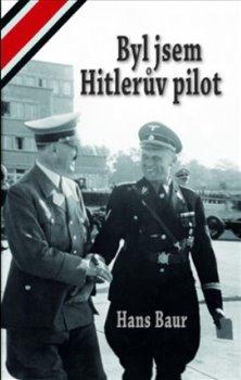 Byl jsem Hitlerův pilot