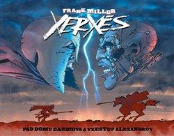 Obálka titulu Xerxés: Pád domu Dareiova a vzestup Alexandrův