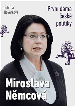 Obálka titulu Miroslava Němcová - První dáma České politiky
