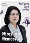MIROSLAVA NĚMCOVÁ PRVNÍ DÁMA ČESKÉ POLITIKY