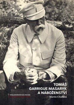 Obálka titulu Tomáš Garrigue Masaryk a náboženství