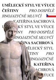 Umělecký styl ve výuce češtiny pro dospělé jinojazyčné mluvčí