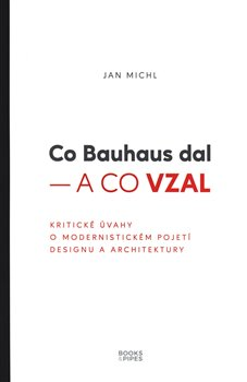 Obálka titulu Co Bauhaus dal – a co vzal