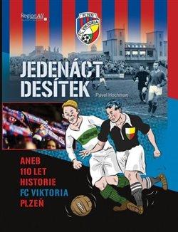 Obálka titulu Jedenáct desítek aneb 110 historie FC Viktoria Plzeň