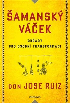 Obálka titulu Šamanský váček - Obřady pro osobní transformaci