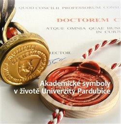 Obálka titulu Akademické symboly v životě Univerzity Pardubice