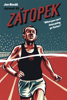 Zátopek: When you can't keep going, go faster!