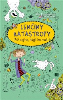 Obálka titulu Lenčiny katastrofy - Drž zajíce, když ho máš!