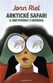 Arktické safari a jiné povídky z Grónska