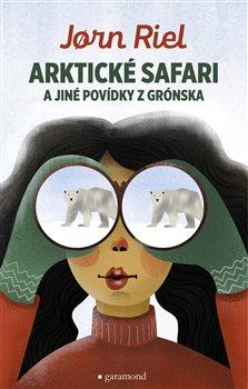 Obálka titulu Arktické safari a jiné povídky z Grónska