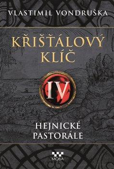 Obálka titulu Křišťálový klíč IV. - Hejnické pastorále