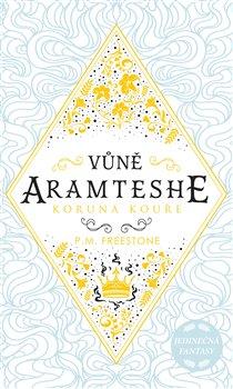 Obálka titulu Vůně Aramtesche – Koruna kouře