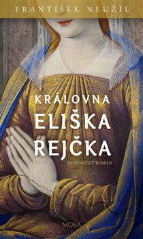 Obálka titulu Královna Eliška Rejčka