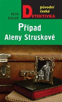 Obálka titulu Případ Aleny Struskové