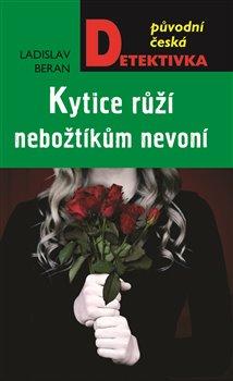 Obálka titulu Kytice růží nebožtíkům nevoní