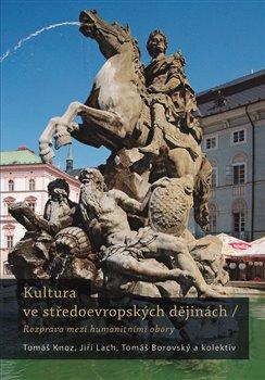 Obálka titulu Kultura ve středoevropských dějinách