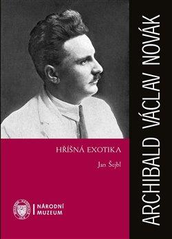 Obálka titulu Archibald Václav Novák – Hříšná exotika
